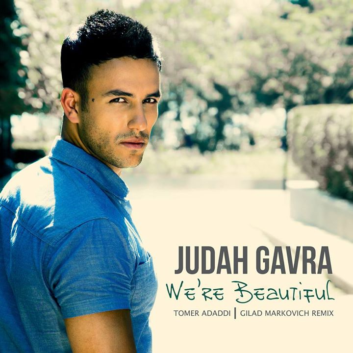 Judah Gavra - We're Beautiful